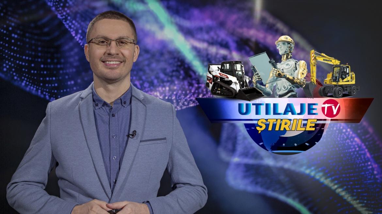 Știrile Utilaje TV | Ediția numărul 8