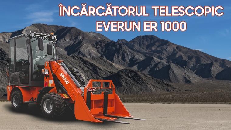Încărcătorul telescopic Everun ER 1000