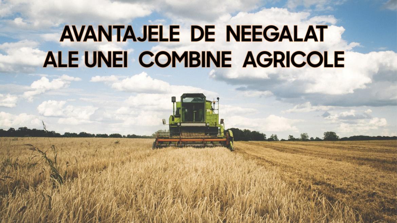 Combina agricolă, un utilaj esențial pentru fermierul român