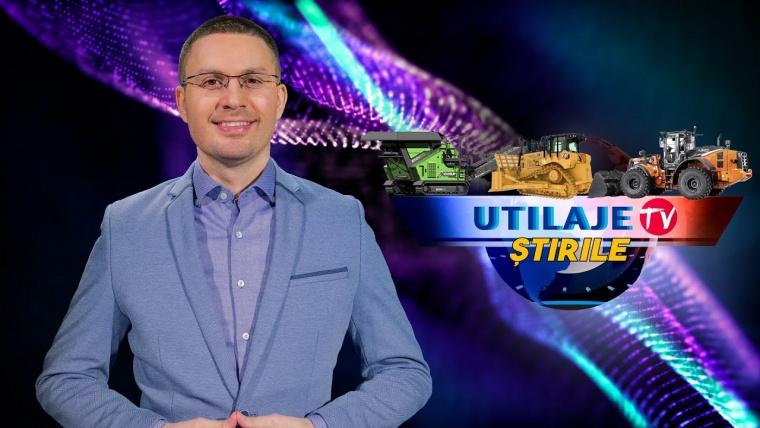 Știrile Utilaje TV | Ediția numărul 22